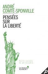 Pensées sur la liberté - André Comte-Sponville - Source : http://www.vuibert.fr/ouvrage-9782311012279-pensees-sur-la-liberte.html