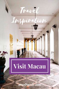 Travel Inspiration to visit Macau, Asia.