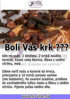 bolí vás krk ? Beauty Detox, Health And Beauty, Health Advice, Home Remedies, Healthy Lifestyle, The Cure, Vitamins, Health Fitness, Food And Drink