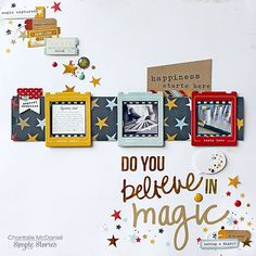 Do you believe in Magic? Say Cheese II collection Chantalle McDaniel's Blog Posts | Simple Stories