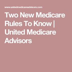 Two New Medicare Rules To Know   United Medicare Advisors