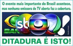 E as emissoras de TV aberta se recusam a divulgar a realidade do Brasil, para o povo brasileiro mais humilde que não tem acesso à TV por assinatura.  Agora fica mais fácil entender o ódio dos partidos de esquerda, para com a INTERNET, terra livre e democrática que não se verga ao dinheiro e a opressão.
