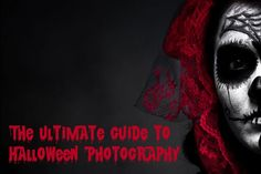 The Ultimate Guide to Halloween Photography Halloween. You know it for its pumpkins, ghosts, spooks, the color orange, annoying trick-or-treaters, costumes, masks and, of course, a plethora of ...