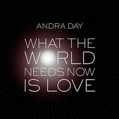 What The World Needs Now Is Love - Andra Day