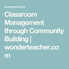 Classroom Management through Community Building   wonderteacher.com
