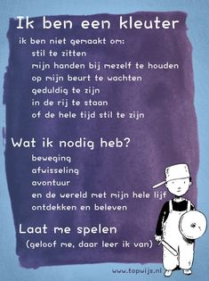 I& a toddler. Let me play, I learn from that. Learn Dutch, Dutch Quotes, Kindness Quotes, School Quotes, Early Childhood Education, School Hacks, Love My Job, Quote Posters, Quotes For Kids