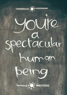 [ From the Culcairn Bakery ] You are a spectacular human being! Chalkboard Quotes, Art Quotes, Bakery, Bakery Business, Bakeries
