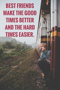 Best friends make the good times better and the hard times easier.  to see beautiful collection of friendship quotes, click on the pic.