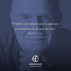 Prefiero ser odiado (Wayne W. Dyer) http://reikinuevo.com/prefiero-ser-odiado-wayne-dyer/