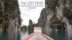 "Video Thailand: Khlong Saeng Wildlife Sanctuary - ""The Lost River"""