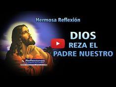 """Dios reza el """"Padre Nuestro"""" - Vídeo reflexión - Reflexiones y Lecturas para Meditar"""