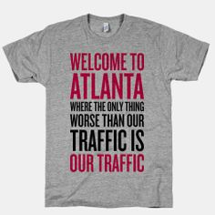 Atlanta Traffic #funny #atlanta #state #pride #traffic #georgia #tshirt #style