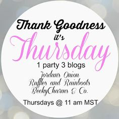 BeckyCharms and Co.: Thank Goodness It's Thursday No. 30
