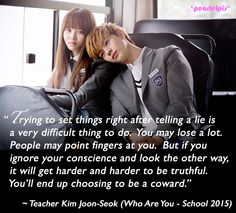 Who Are You: School 2015 quote (ep9) //  Kim So-hyun as Lee Eun-bi/Go Eun-byul, Yook Sung-jae as Gong Tae-kwang