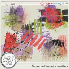 Mommie Dearest - Smatters   Created by Jill Scraps
