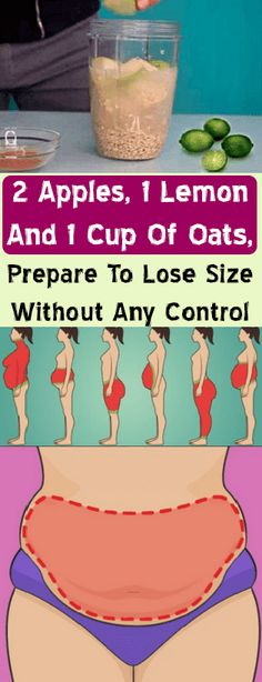 2 Apples, 1 Lemon And 1 Cup Of Oats, Prepare To Lose Size Without Any Control - Fashion Is My Petition