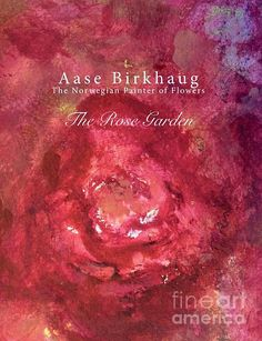 The Rose Garden - Rose In Universe by Aase Birkhaug Look Here, Story Inspiration, Fine Art America, My Books, Channel, Universe, Greeting Cards, Roses, Paintings