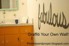 Primitive & Proper: The Writing's on the Wall: Writing with Paint on the Wall