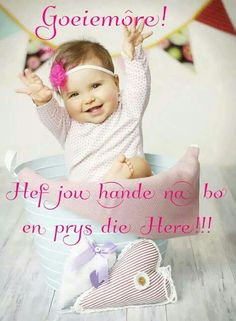Loof en Prys die Here Cute Picture Quotes, Cute Pictures, Good Morning Wishes, Good Morning Quotes, I Love You God, Afrikaanse Quotes, Goeie More, Prayer Board, Godly Man