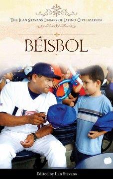E-Book - Béisbol : The Ilan Stavans Library of Latino Civilization