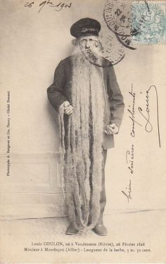 """""""The brave Louis Coulon, born in Vandenesse (Nièvre), February 26, 1826, Molder in Montluçon (Allier) - Length of the beard: 3m. 30 cm   is seen here immortalized through his photographer (snapshot Bonnet) and A. Bergeret and Co."""""""