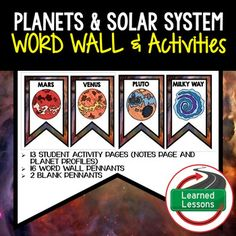Planets and Solar System Word Wall and Activity Pages (Earth Science)Planet Profile and Notes PagesVISIT MY STORE AND FOLLOW TO GET UPDATES WHEN NEW RESOURCES ARE ADDED This is a Word Wall Set that has 16 words included.  Buy now and save $$$.   Includes 2 to a page banner pennant word wall.