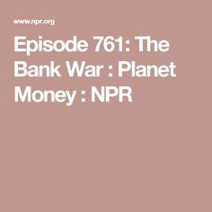 Episode 761: The Bank War : Planet Money : NPR