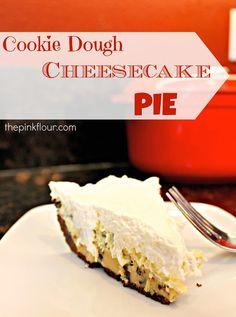 Cookie Dough Cheesecake Pie