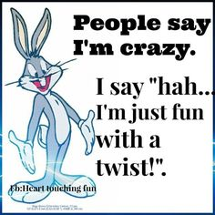 Funny Quotes QUOTATION - Image : Quotes about Funny - Description people say I am crazy funny quotes quote lol funny quote funny quotes looney tunes funny sayings bugs bunny humor Sharing is Caring - Hey can you Share this Quote Looney Tunes Funny, Looney Tunes Bugs Bunny, Looney Tunes Cartoons, Funny Cartoons, Wtf Funny, Funny Jokes, Crazy Funny, Hilarious Quotes, Bugs Bunny Quotes