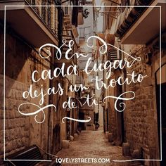 Nunca vuelves igual de un viaje. #lovelystreets #quotes #frases #travel #viajes You never come back from a trip the same.