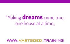"""""""Making dreams come true, one house at a time"""" #Immoversity #vastgoedtraining #startjouwmotor www.vastgoed.training"""