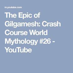 The Epic of Gilgamesh: Crash Course World Mythology World Mythology, Epic Of Gilgamesh, Story Of The World, You Youtube, Literature, Literatura