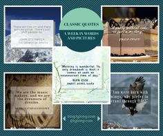 Classic Quotes #23: A Week in Words and Pictures – Terri Giuliano Long shares the classic quotes and pictures that have inspired her this week.