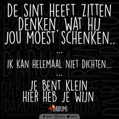 Mocht je echt niet kunnen rijmuh... TAG HIERONDER DAN DIE KLEINUH Groetjes Sint & Piet #darum #sinterklaas Happy Mind Happy Life, Happy Minds, Qoutes, Funny Quotes, Dutch Quotes, Wine Quotes, Favorite Quotes, Texts, Funny Pictures