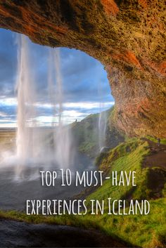 10 Must-Have Experiences in Iceland