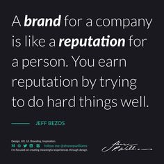 """""""A brand for a company is like a reputation for a person. You earn reputation by trying to do hard things well. Design Quotes, Branding, Wellness, Brand Management, Identity Branding"""