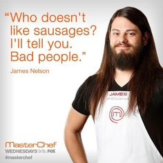 Awesome Master Chef quote. James FTW
