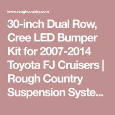 30-inch Dual Row, Cree LED Bumper Kit for 2007-2014 Toyota FJ Cruisers | Rough Country Suspension Systems®