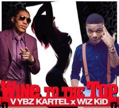 Vybz-Kartel-Wizkid-Wine-To-The-Top