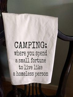 Camping Hacks Discover Camping Tea Towel where you spend a fortune to live like a homeless person Camping Life, Camping Hacks, Tent Camping, Camping Quilts, Women Camping, Camping Gadgets, Camping Trailers, Camping Supplies, Rv Life