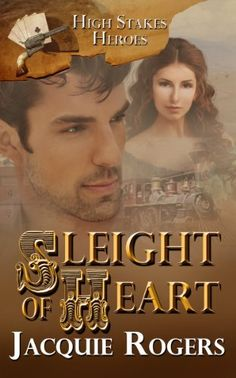 Sleight of Heart (High-Stakes Heroes) by Jacquie Rogers, http://www.amazon.com/dp/B00FMZYP5Y/ref=cm_sw_r_pi_dp_5yCCsb09NF6R9