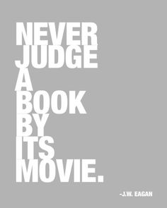 So true in the case of Percy Jackson, Eragon, and many others that I can't think of. I Love Books, Good Books, Books To Read, My Books, Book Quotes, Me Quotes, Funny Quotes, Percy Jackson, Ella Enchanted