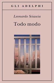 Todo modo - Leonardo Sciascia - Adelphi Edizioni