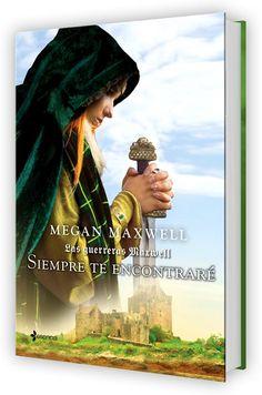 """3. """"Las guerreras Maxwell. Siempre te encontraré"""", Megan Maxwell"""