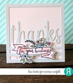 Card by Lisa Henke. Reverse Confetti stamp set: Banner in Bloom. Confetti Cuts: Banner in Bloom and Thanks Square. Thank you card. Friendship card.