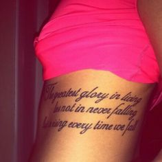 """""""The greatest glory in living lies not in never falling but in rising every time we fall"""""""