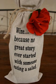 Wine Bag/ No great story ever started..... by KKeithDesigns on Etsy https://www.etsy.com/listing/252863509/wine-bag-no-great-story-ever-started