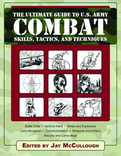 $3.50 - Here for the first time in one place is everything you need to know about modern military combat. Drawn from dozens of the U.S. Army's well-written field manuals on every conceivable aspect of conducting combat operations, this huge compendium contains everything for any combatant anywhere—armed or unarmed and in all conditions and terrains