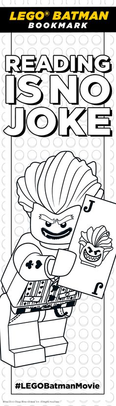 I'm not usually inclined to take advice from this Joker, but if there's one thing we can agree upon it's the value of a nice book. Click here to print! http://pdl.warnerbros.com/wbol/ww/movies/legobatman/pinterest/LEGB_ColoringBoard_Bookmark_Joker_v1.pdf | The LEGO® Batman Movie | In theaters now