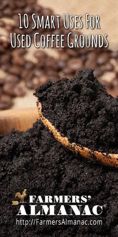 10 Smart Uses For Used Coffee Grounds - Farmers' Almanac - Before you empty the #coffee pot's grounds into the trash, consider these ten household uses for them! #tips #reuse